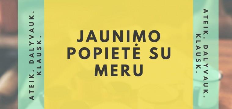 JAUNIMO POPIETĖ SU MERU
